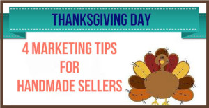 Thanksgiving-Day---4-Marketing-Tips-For-Handmade-Sellers