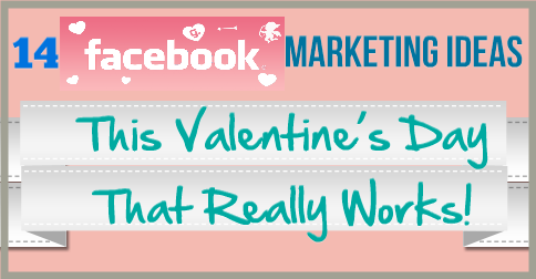 14 facebook marketing ideas this valentine's day that really work, Ideas