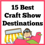 15 Best Craft Show Destinations