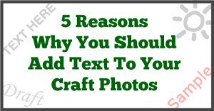 5-Reasons-Why-You-Should-Add-Text-To-Your-Craft-Photos