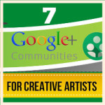7 Google+ Communities For Creative Artists