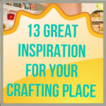 13 Great Inspiration For Your Crafting Place