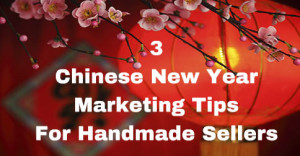 3-Chinese-New-Year-Marketing-Tips-For-Handmade-Sellers