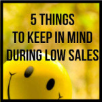 5 Things To Keep In Mind During Low Sales