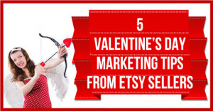5-Valentine's-Day-Marketing-Tips-From-Etsy-Sellers