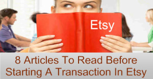 8-Articles-To-Read-Before-Starting-A-Transaction-In-Etsy