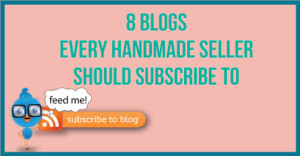 8-Blogs-Every-Handmade-Seller-Should-Subscribe-To