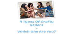 4 Types Of Crafty Sellers - Which One Are You-