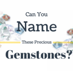 Can You Name These Gemstones?