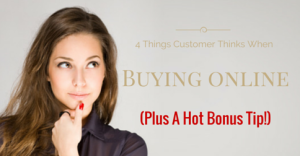 4 Things Customer Thinks When Buying Online