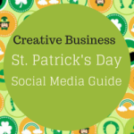 Creative Business – St. Patrick's Day Social Media Guide