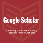 Google Scholar – A New Way To Gather Compelling Reso urces For Your Craft Blog