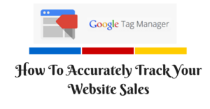 How To Accurately Track Your Website Sales