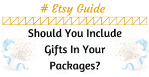 Should You Include Gifts In Your Packages- (1)