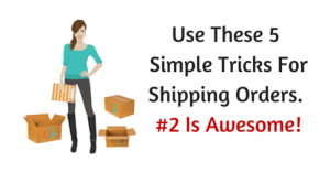 Use These 5 Simple Tricks For Shipping Orders. #2 Is Awesome