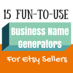15 Fun-To-Use Business Name Generators For Etsy Sellers