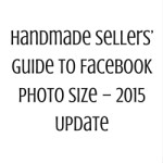 Handmade Sellers' Guide To Facebook Photo Size – 2015 Update