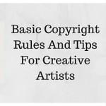 Basic Copyright Rules And Tips For Creative Artists