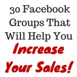 30 Facebook Groups That Will Help You Increase Your Sales