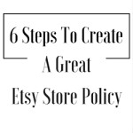 6 Steps To Create A Great Etsy Store Policy