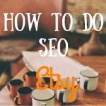 How To Do SEO For Etsy