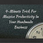 4-Minute Trick For Massive Productivity In Your Handmade Business