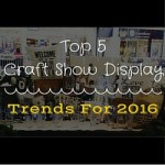 Top 5 Craft Show Display Trends For 2016