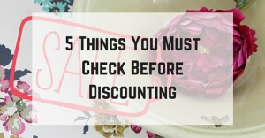 5 Things You Must Check Before Discounting