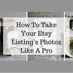 How To Take Your Etsy Listing's Photos Like A Pro