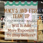 Macy's And Etsy Team Up – Will It Add More Exposure To Etsy Sellers?