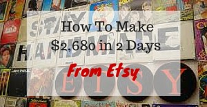 How To Make $2,680 in 2 Days From Etsy