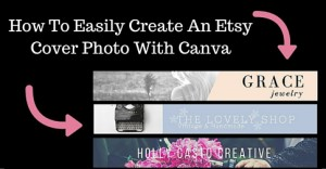 How To Easily Create An Etsy Cover Photo With Canva