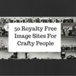 50 Royalty Free Image Sites For Crafty People