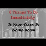 6 Things To Do Immediately If Your Sales Is Going Down