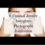 6 Unusual Jewelry Instagram Photography Inspiration