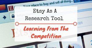 Etsy As A Research Tool - Learning From The Competition