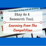 Etsy As A Research Tool – Learning From The Competition