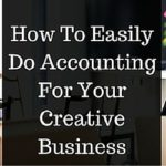 How To Easily Do Accounting For Your Creative Business