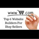 Top 6 Website Builders For Etsy Sellers