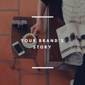 5 Your Brand's Story