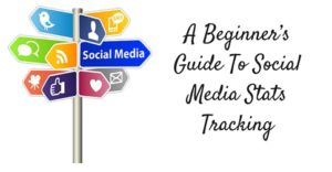 A Beginner's Guide To Social Media Stats Tracking