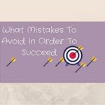 What Mistakes To Avoid In Order To Succeed