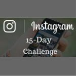 Instagram 15-Day Challenge That You Should Try Now!