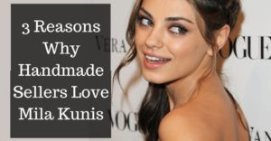 3 Reasons Why Handmade Sellers Love Mila KunisAdd subheading