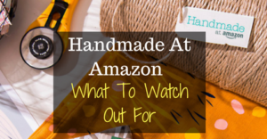 Handmade At Amazon – What To Watch Out For