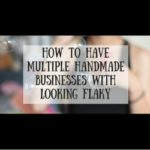 How To Have Multiple Handmade Businesses Without Looking Flaky
