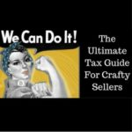 The Ultimate Tax Guide For Crafty Sellers
