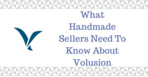 What Handmade Sellers Need To Know About Volusion
