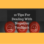 10 Tips For Dealing With Negative Feedback