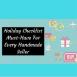Holiday Checklist Must-Have For Every Handmade Seller